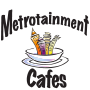 Metrotainment Cafes